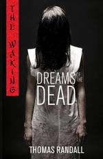 The Waking : Dreams of the Dead: Dreams of the Dead - Thomas Randall