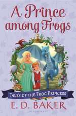 A Prince among Frogs - E. D. Baker