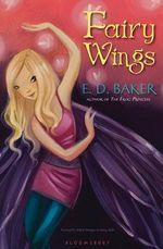 Fairy Wings : A Fairy Tale - E D Baker