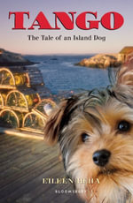 Tango : The Tale of an Island Dog - Eileen Beha