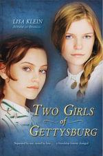 Two Girls of Gettysburg - Lisa Klein