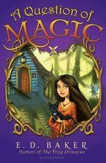 A Question of Magic - E. D. Baker