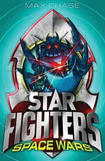 Star Fighters 6 : Space Wars! - Max Chase
