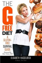 The G-Free Diet : A Gluten-Free Survival Guide - Elisabeth Hasselbeck
