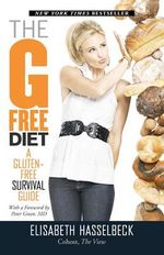 The G Free Diet : A Gluten-Free Survival Guide - Elisabeth Hasselbeck