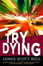 Try Dying : Ty Buchanan - James Scott Bell