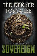 Sovereign : Books of Mortals - Ted Dekker