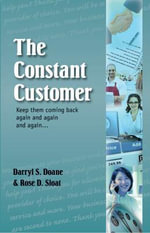 The Constant Customer : Keep Them Coming Back Again and Gain and Again and... - Darryl S. Doane