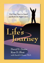 Life's Journey : Find Your Place to Stand & Build the Right Future - Darryl Doane