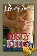 Dirty Deeds - Lorelei James