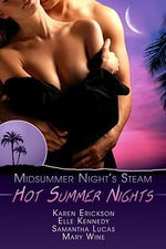 Hot Summer Nights : A Midsummer's Night Steam - Mary Wine