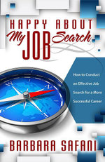Happy about My Job Search : How to Conduct an Effective Job Search for a More Successful Career - Barbara Safani