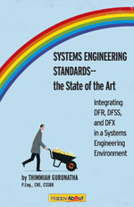 Systems Engineering Standards -- The State of the Art : Integrating Dfr, Dfss and Dfx in a Systems Engineering Environment - Thimmiah Gurunatha
