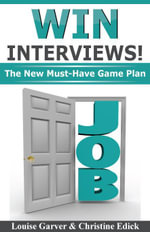 Win Interviews! : The New Must-Have Game Plan - Louise Garver