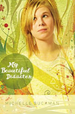 My Beautiful Disaster - Michelle Buckman