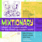 Mixtionary : Mixed-Up Modern Words for the Mixed-Up Modern World - Mia Christou