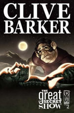 Clive Barker's the Great and Secret Show : v. 2 - Chris Ryall
