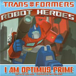 Transformers Robot Heroes : I am Optimus Prime - Chris Ryall