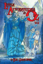 Little Adventures in OZ : Bk. 2 - Eric Shanower