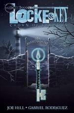 Locke & Key : Crown of Shadows v. 3 - Joe Hill