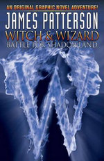 Battle for Shadowland : Witch & Wizard Series - James Patterson