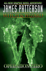 Witch & Wizard : Operation Zero : Witch & Wizard Series : Book 2 - Victor Santos