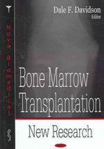 Bone Marrow Transplantation : New Research :  New Research