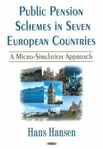 Public Pensions Schemes in Seven European Countries : A Micro Simulation Approach :  A Micro Simulation Approach - Hand Hansen