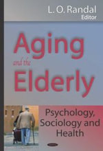 Aging and the Elderly : Psychology, Sociology, and Health :  Psychology, Sociology, and Health