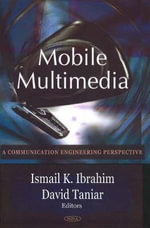 Mobile Multimedia : Communication Engineering Perspective : IFIP 19th World Computer Congress, Tc-1, Foundatio...