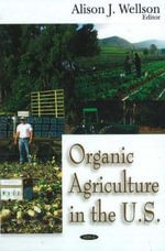 Organic Agriculture in the U. S.