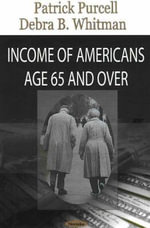 Income of Americans 65 and Older : New Lessons from Behavioral Finance - Patrick Purcell