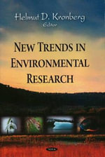 New Trends in Environmental Research :  Regulation and Environmental Factors - Helmut D. Kronberg