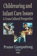 Childrearing and Infant Care Issues : A Cross-Cultural Perspective - Pranee Liamputtong