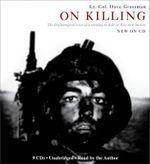 On Killing : The Psychological Cost of Learning to Kill in War and Society - LT Dave Grossman