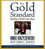 The Gold Standard : Building a World-Class Team - Mike Krzyzewski