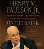 On the Brink : Inside the Race to Stop the Collapse of the Global Financial System - Henry M Paulson, Jr.