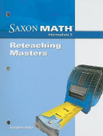 Saxon Math Intermediate 5 : Reteaching Masters - Stephen Hake