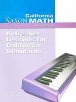 California Saxon Math, Intermediate 4 Refresher Lessons for California Standards : Grades K-8 - Stephen Hake