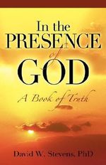 In the Presence of God - David W Stevens