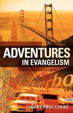 Adventures in Evangelism - Gary Paul Lukas