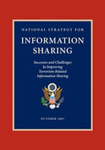National Strategy for Information Sharing : Successes and Challenges in Improving Terrorism-Related Information Sharing - George W Bush