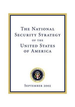 The National Security Strategy of the United States of : September 2002 - George W Bush
