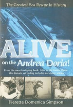 Alive on the Andrea Doria! : The Greatest Sea Rescue in History - Pierette Domenica Simpson