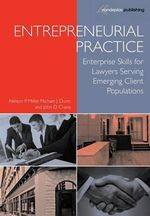 Entrepreneurial Practice : Enterprise Skills for Lawyers Serving Emerging Client Populations - Nelson P. Miller
