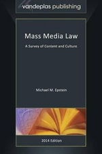 Mass Media Law - A Survey of Content and Culture - Michael M Epstein