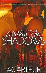 Within the Shadows : Noire Passion - A C Arthur