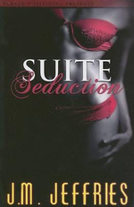 Suite Seduction - J. M. Jeffries