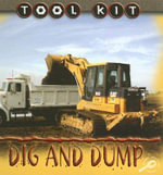 Dig And Dump : Tool Kit Series - Patty Whitehouse