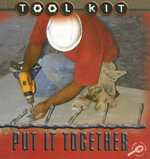 Put It Together : Tool Kit Series - Patty Whitehouse